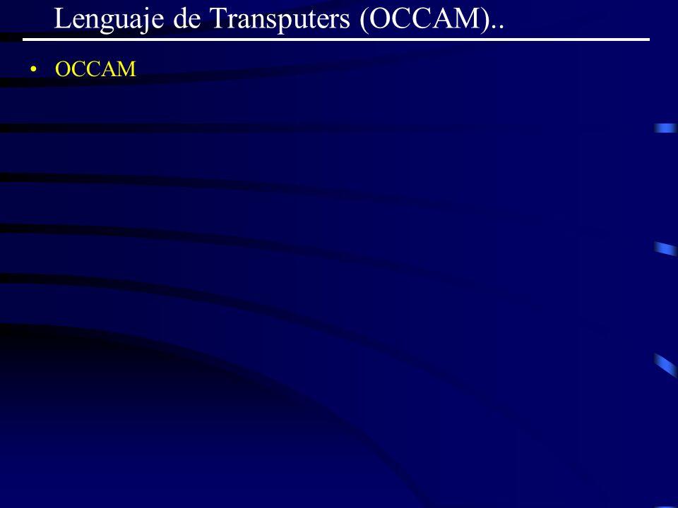Lenguaje de Transputers (OCCAM)..