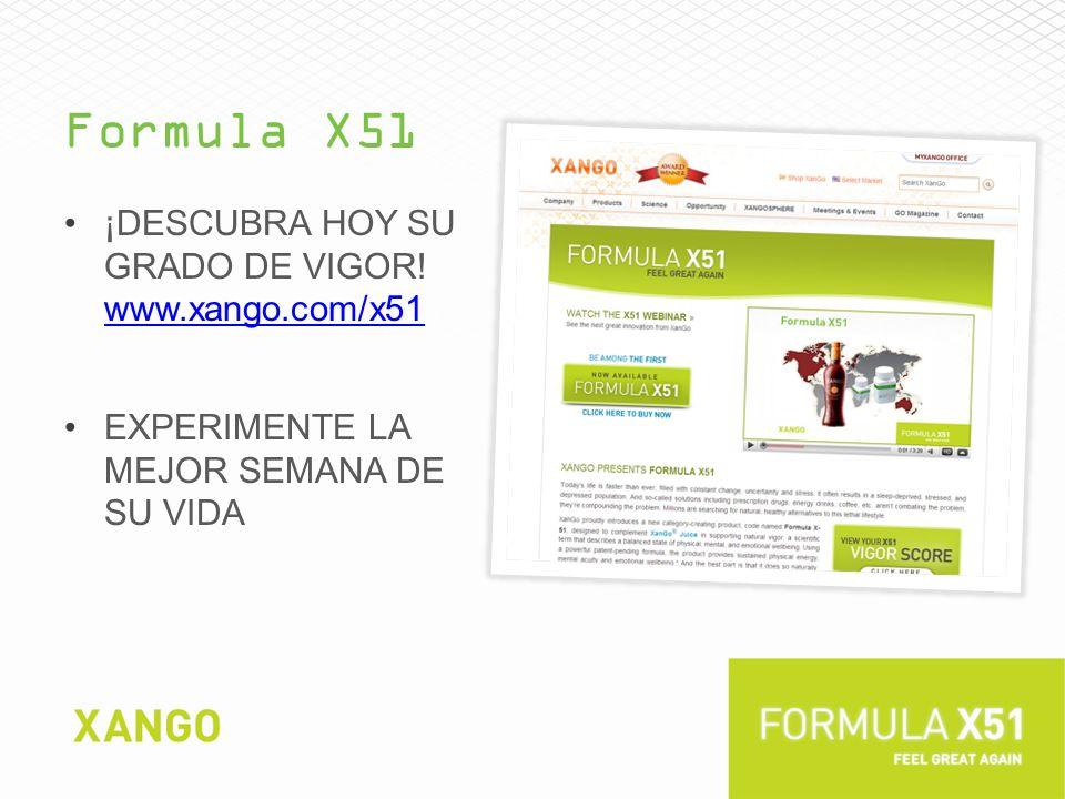Formula X51 ¡Descubra hoy su grado de vigor! www.xango.com/x51
