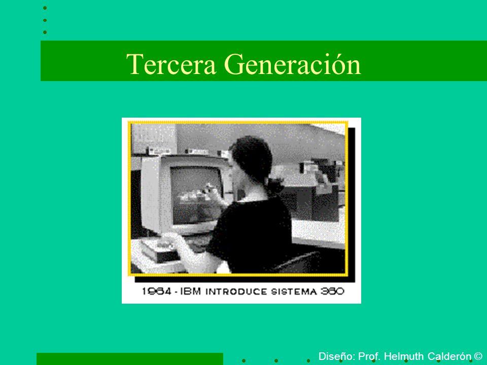Tercera Generación Diseño: Prof. Helmuth Calderón ©