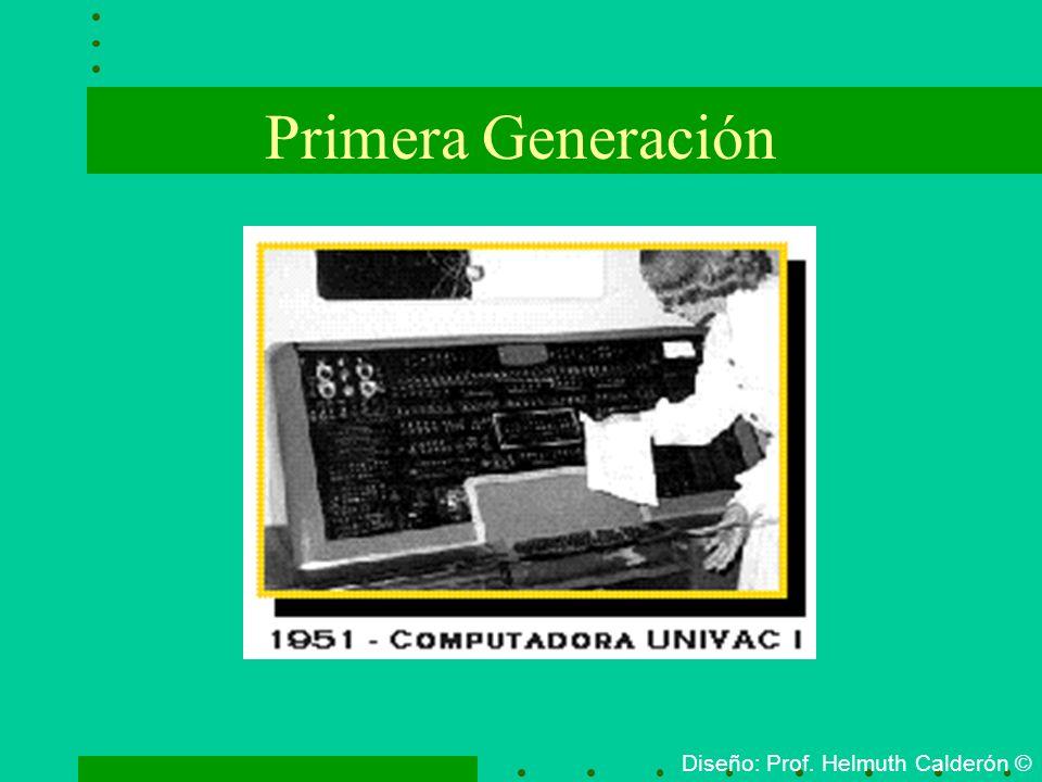 Primera Generación Diseño: Prof. Helmuth Calderón ©