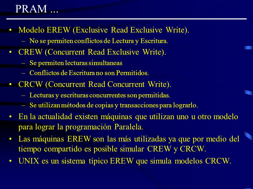 PRAM ... Modelo EREW (Exclusive Read Exclusive Write).
