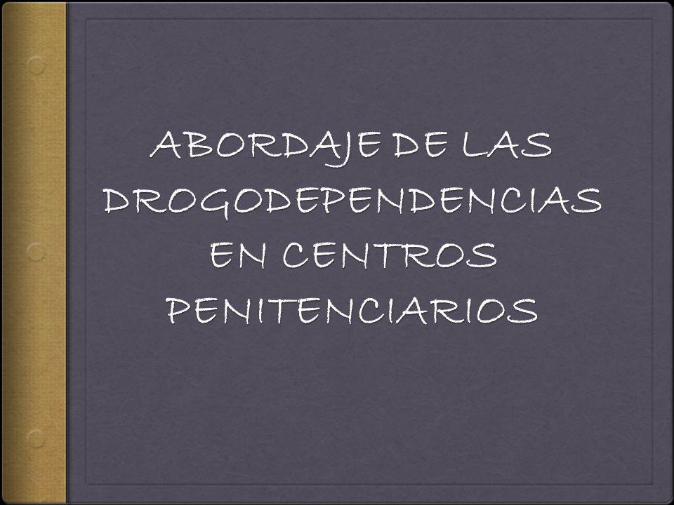 ABORDAJE DE LAS DROGODEPENDENCIAS EN CENTROS PENITENCIARIOS