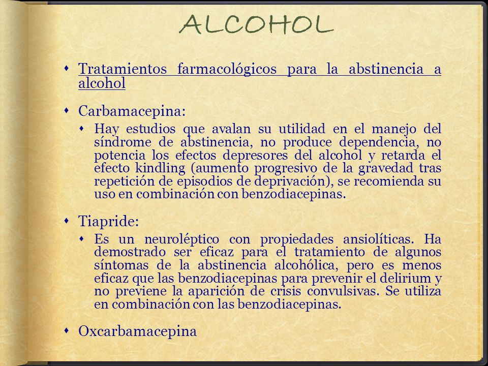 ALCOHOL Tratamientos farmacológicos para la abstinencia a alcohol