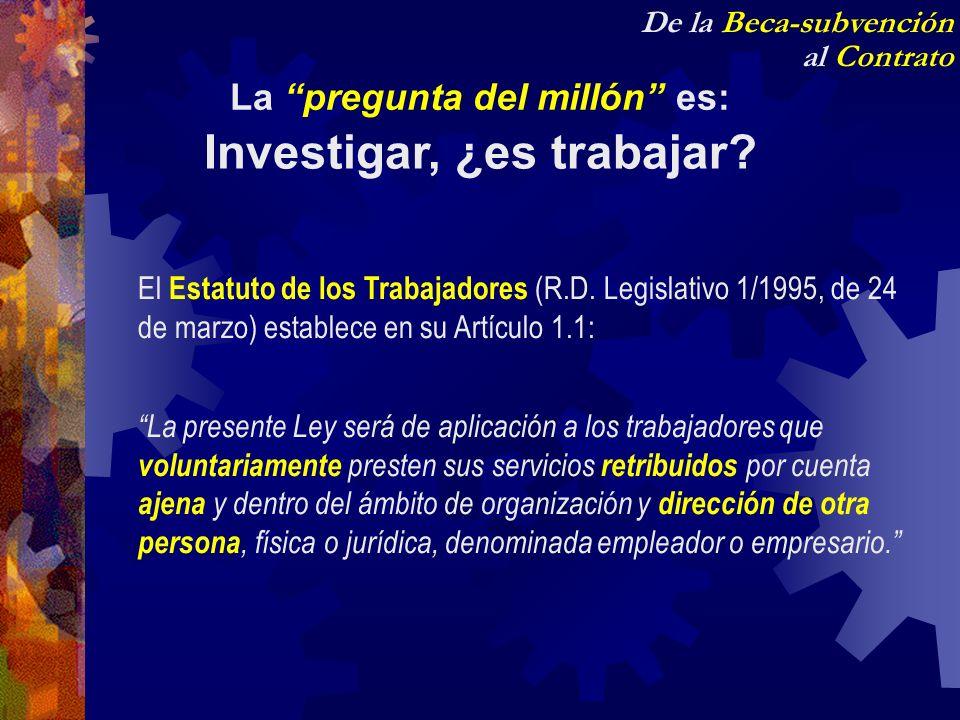 La pregunta del millón es: Investigar, ¿es trabajar