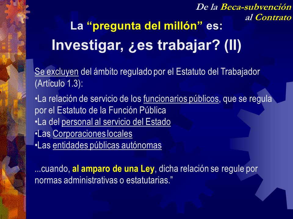 La pregunta del millón es: Investigar, ¿es trabajar (II)