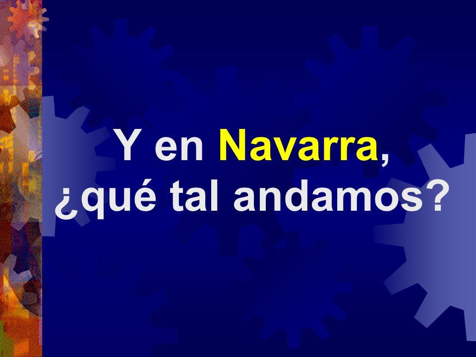 Y en Navarra, ¿qué tal andamos