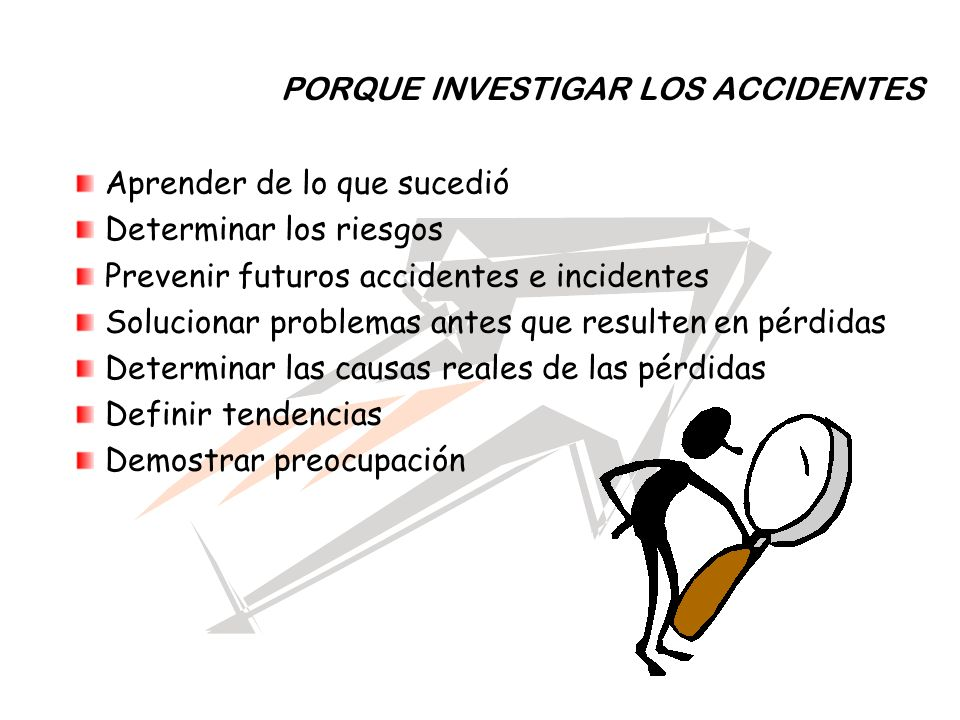PORQUE INVESTIGAR LOS ACCIDENTES