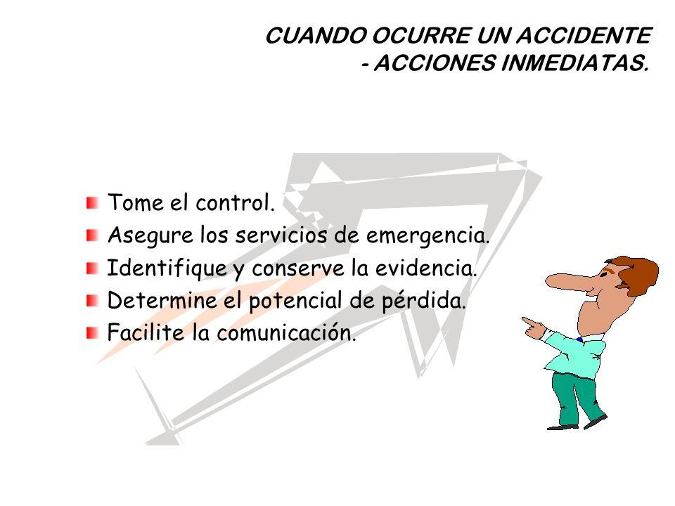 CUANDO OCURRE UN ACCIDENTE - ACCIONES INMEDIATAS.