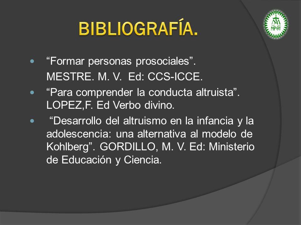 BIBLIOGRAFÍA. Formar personas prosociales .