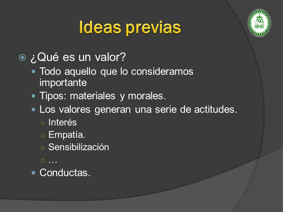 Ideas previas ¿Qué es un valor