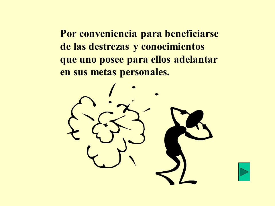 Por conveniencia para beneficiarse