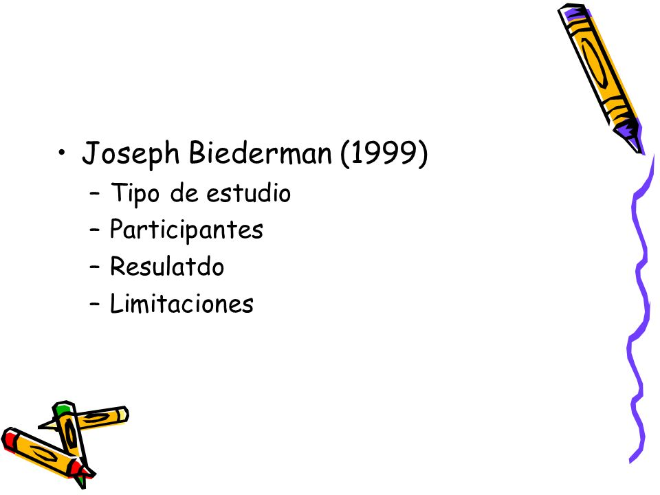 Joseph Biederman (1999) Tipo de estudio Participantes Resulatdo