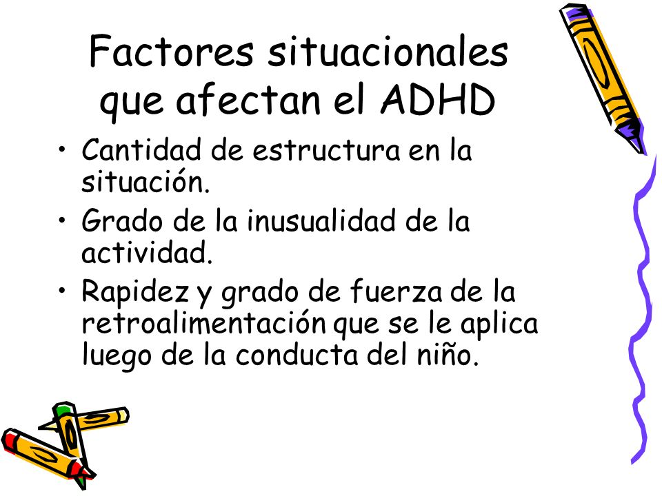 Factores situacionales que afectan el ADHD