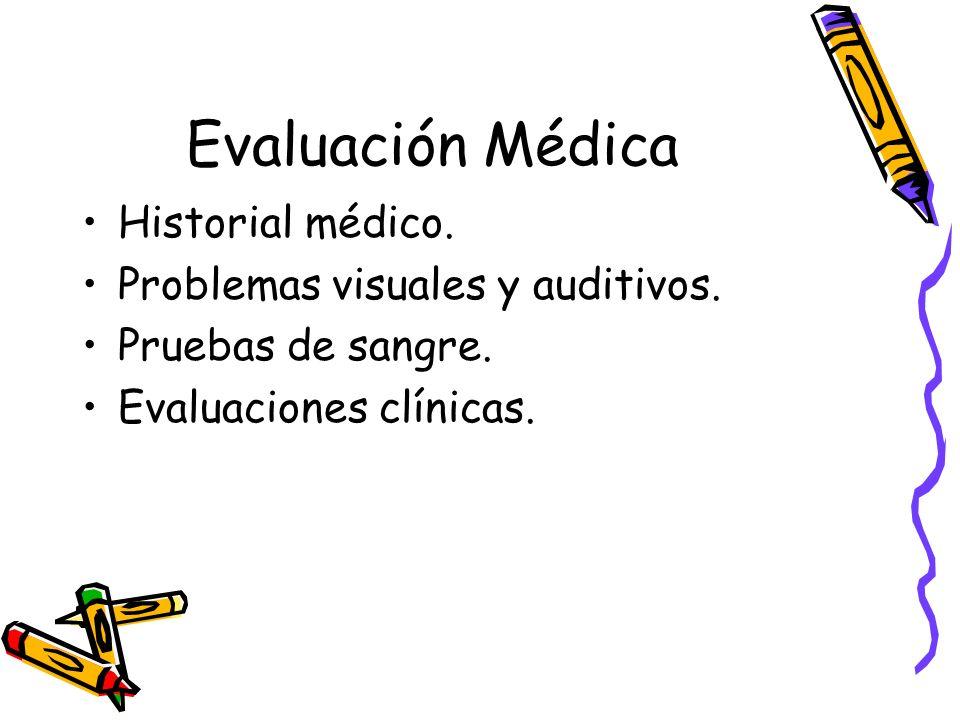 Evaluación Médica Historial médico. Problemas visuales y auditivos.