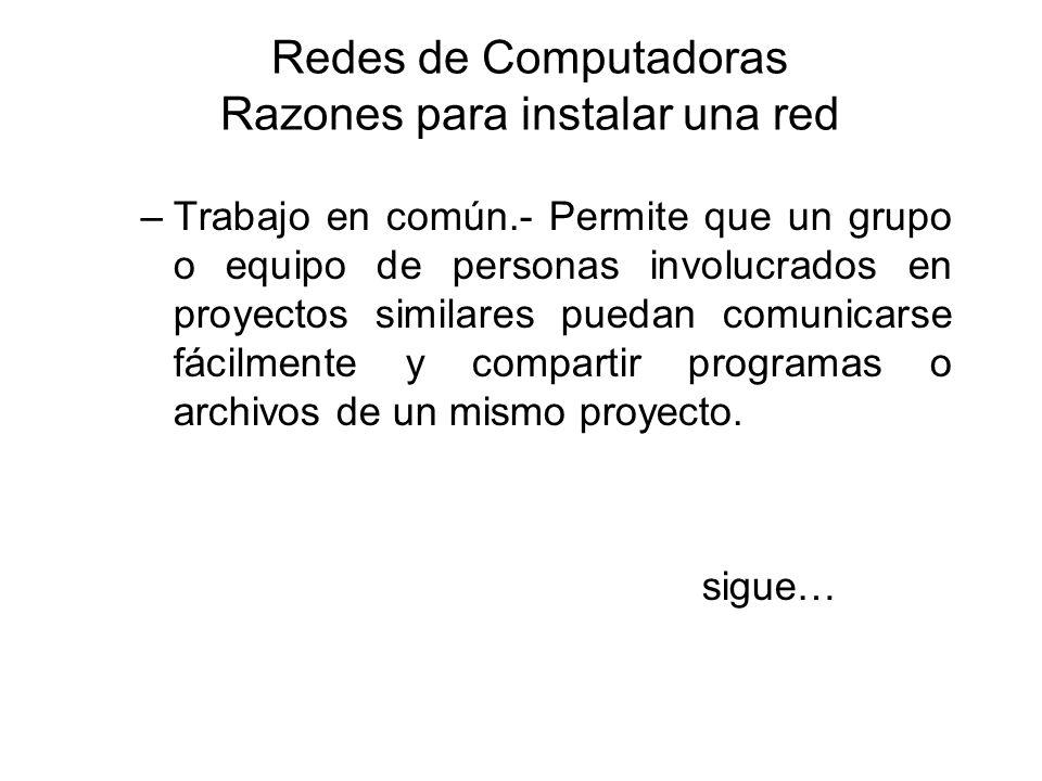 Redes de Computadoras Razones para instalar una red