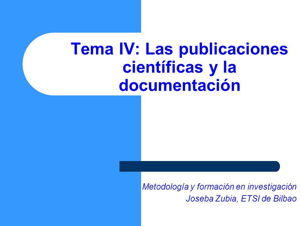 Tema IV: Las publicaciones científicas y la documentación
