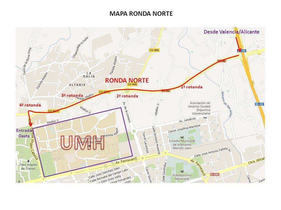 UMH MAPA RONDA NORTE RONDA NORTE Desde Valencia/Alicante 1ª rotonda
