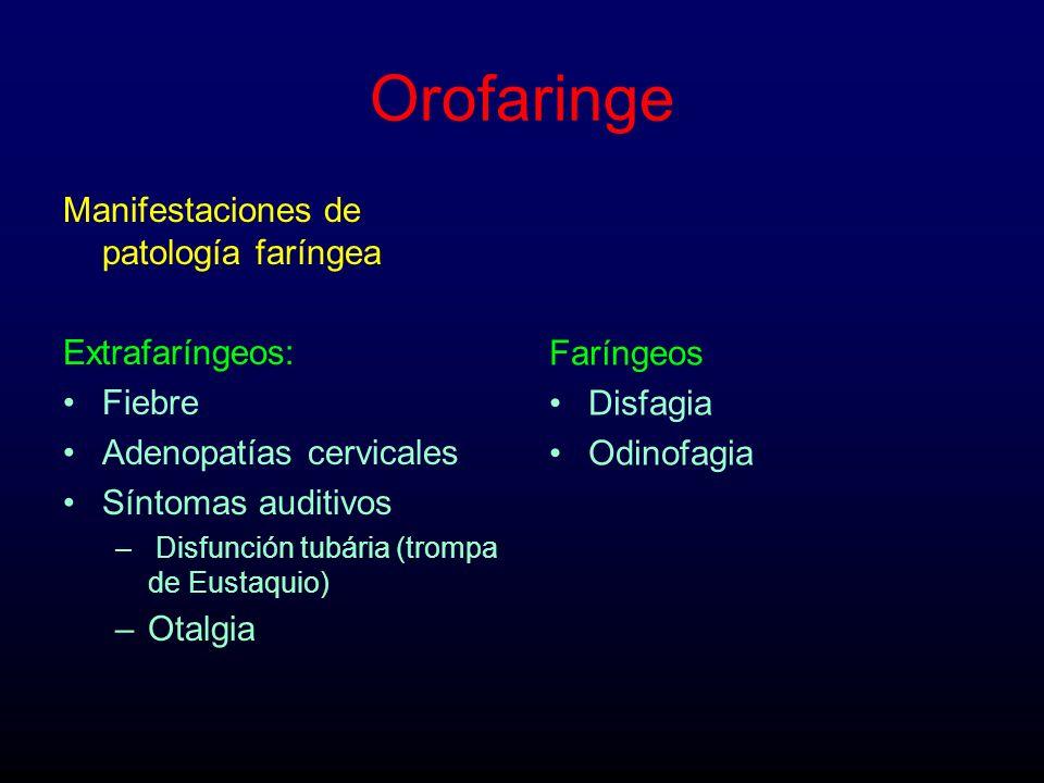 Orofaringe Manifestaciones de patología faríngea Extrafaríngeos: