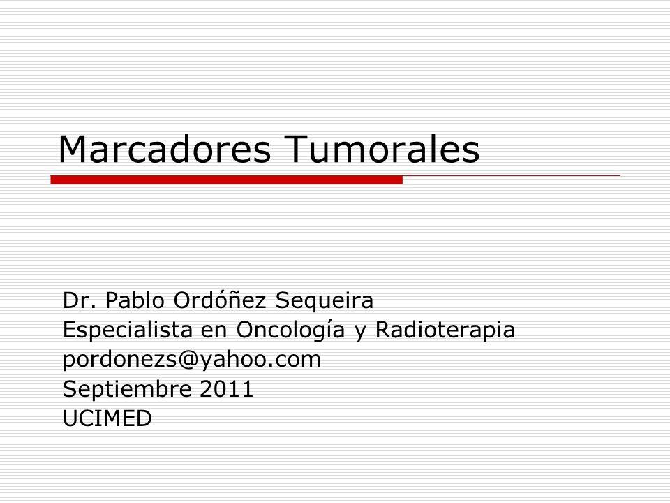 Marcadores Tumorales Dr. Pablo Ordóñez Sequeira