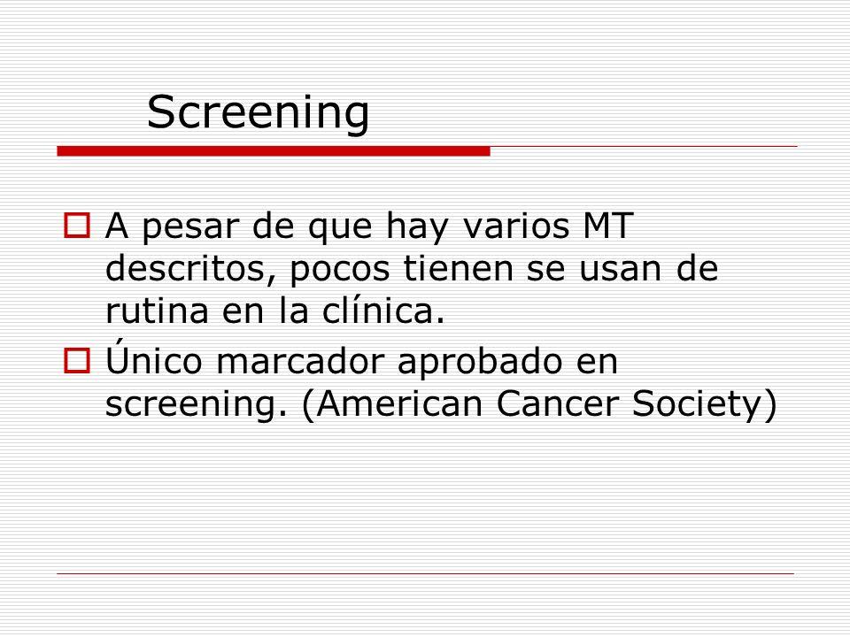 Screening A pesar de que hay varios MT descritos, pocos tienen se usan de rutina en la clínica.