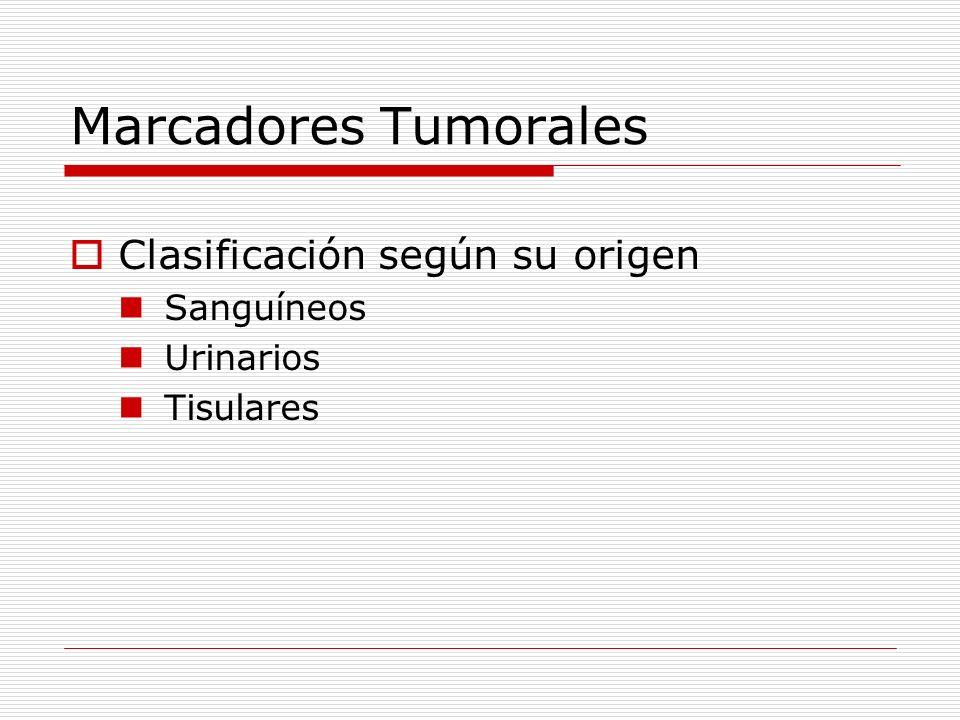 Marcadores Tumorales Clasificación según su origen Sanguíneos