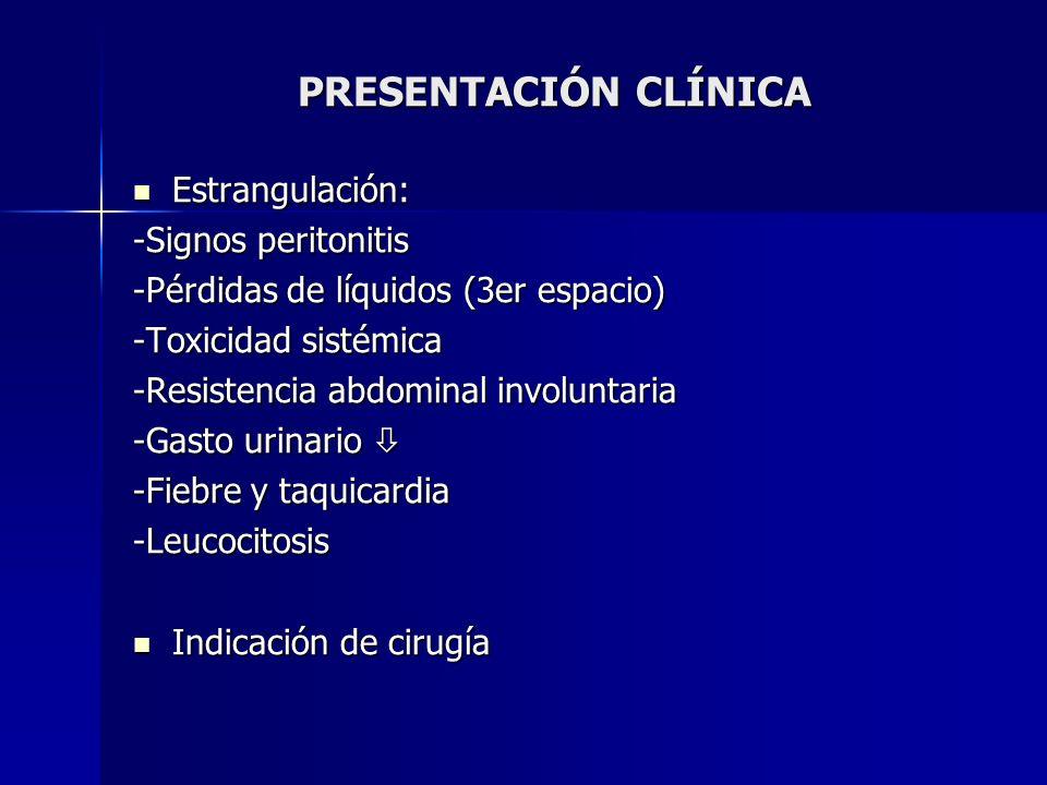 PRESENTACIÓN CLÍNICA Estrangulación: -Signos peritonitis