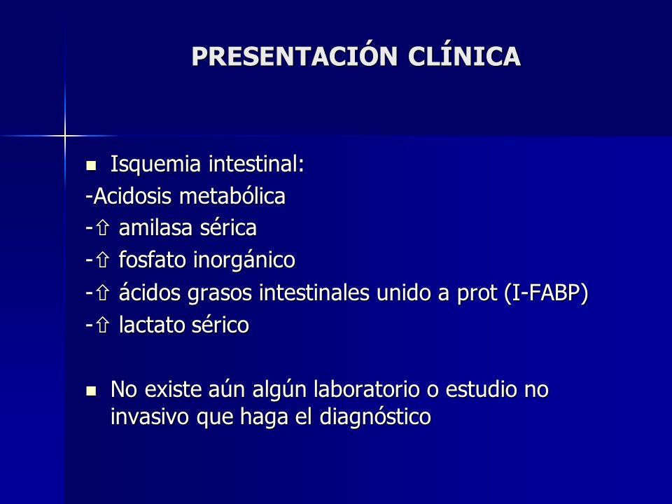 PRESENTACIÓN CLÍNICA Isquemia intestinal: -Acidosis metabólica