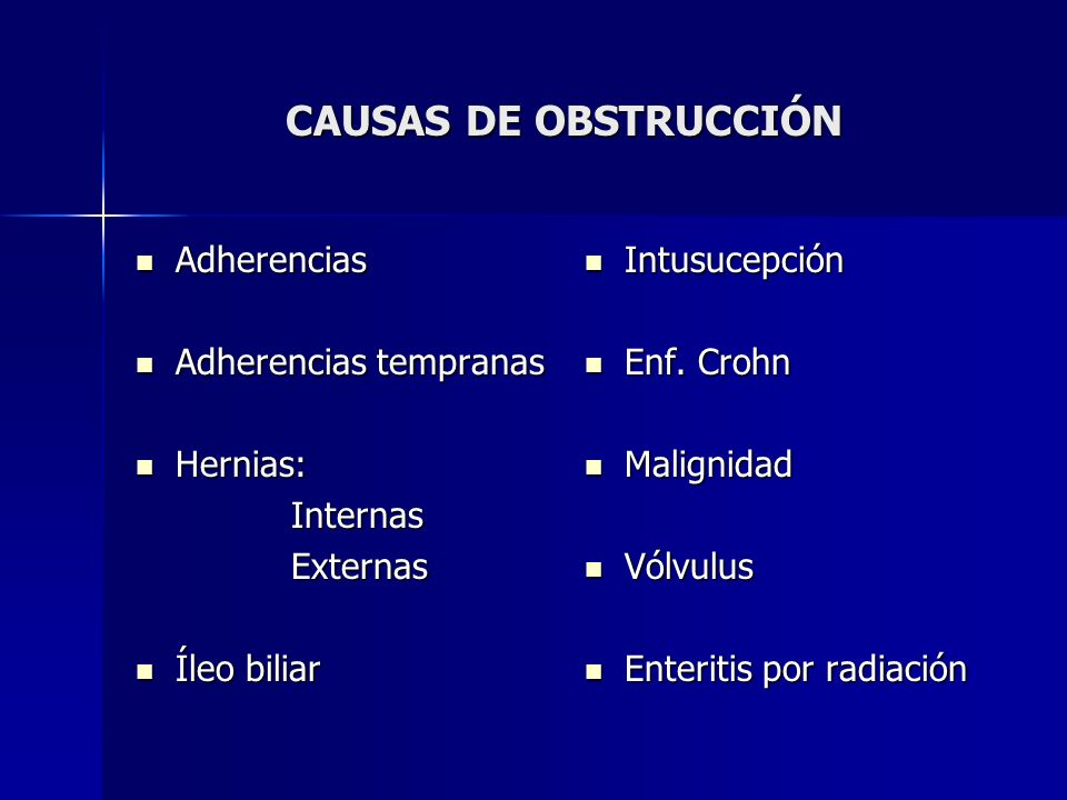 CAUSAS DE OBSTRUCCIÓN Adherencias Adherencias tempranas Hernias: