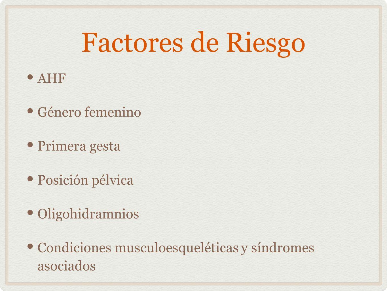 Factores de Riesgo AHF Género femenino Primera gesta Posición pélvica