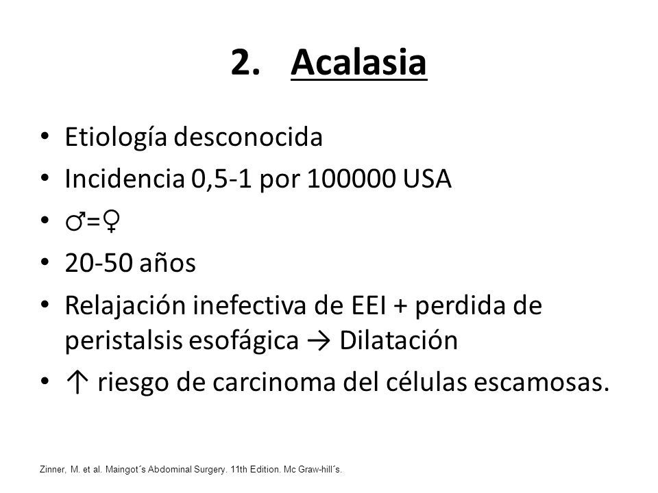 Acalasia Etiología desconocida Incidencia 0,5-1 por 100000 USA ♂=♀