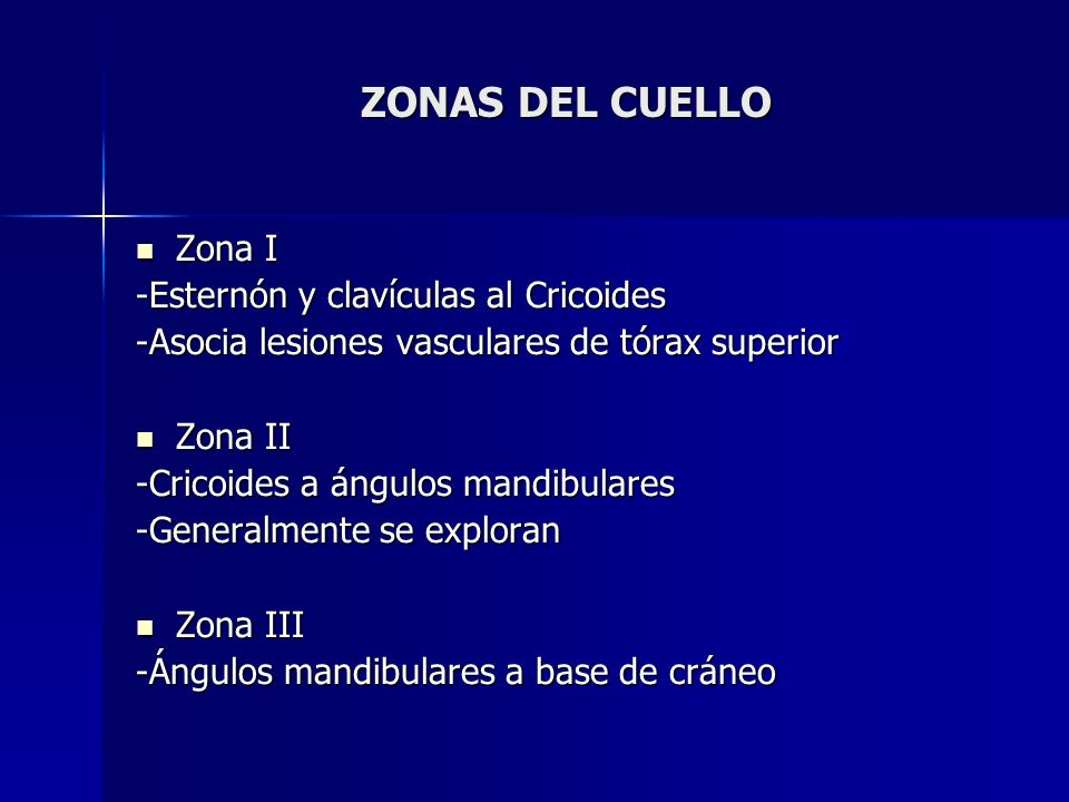 ZONAS DEL CUELLO Zona I -Esternón y clavículas al Cricoides