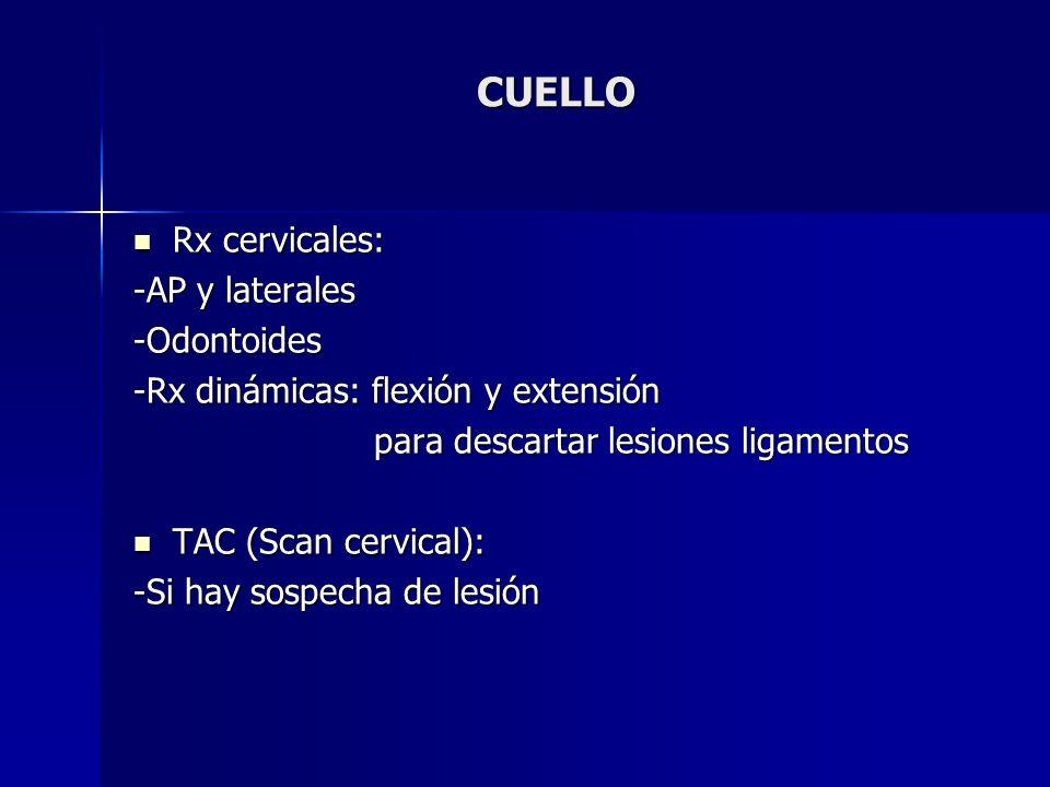 CUELLO Rx cervicales: -AP y laterales -Odontoides