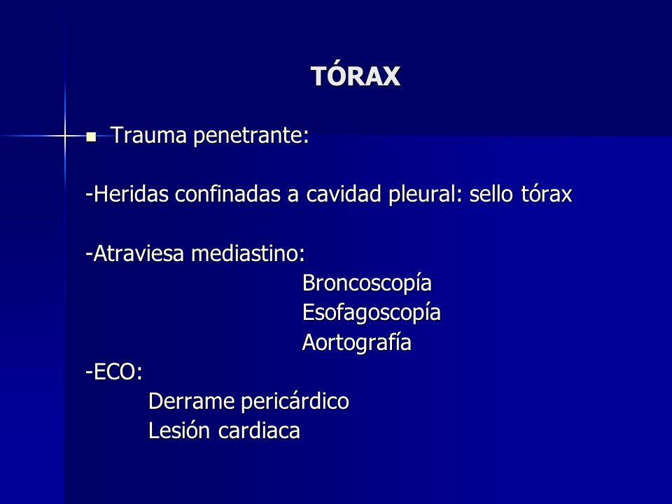 TÓRAX Trauma penetrante: