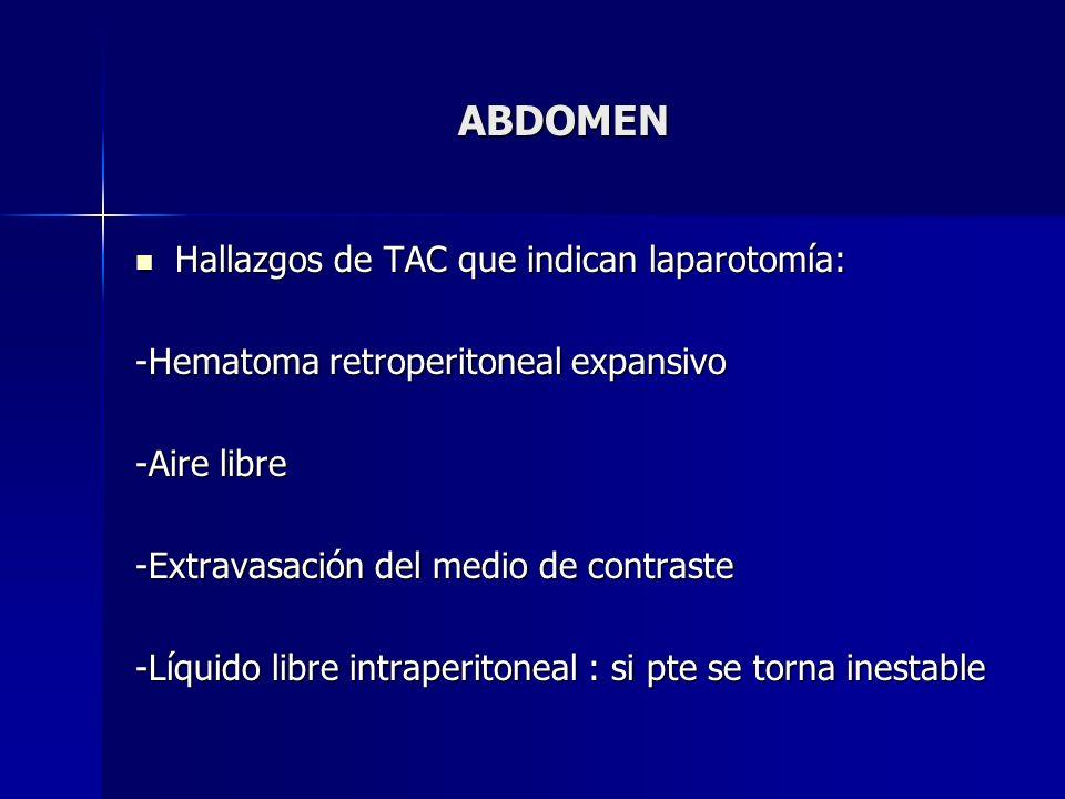 ABDOMEN Hallazgos de TAC que indican laparotomía: