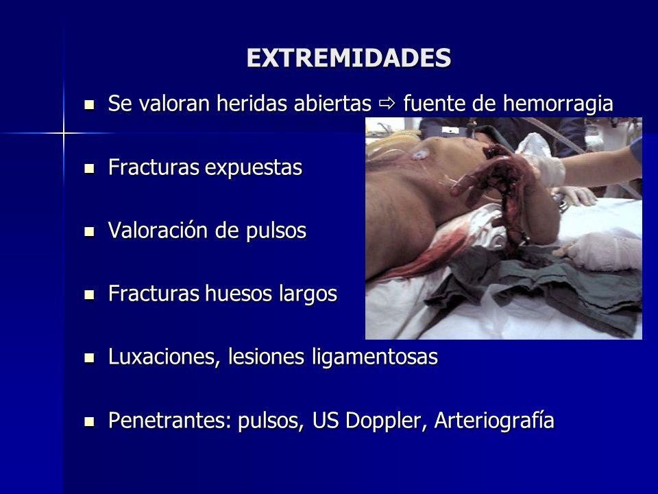 EXTREMIDADES Se valoran heridas abiertas  fuente de hemorragia