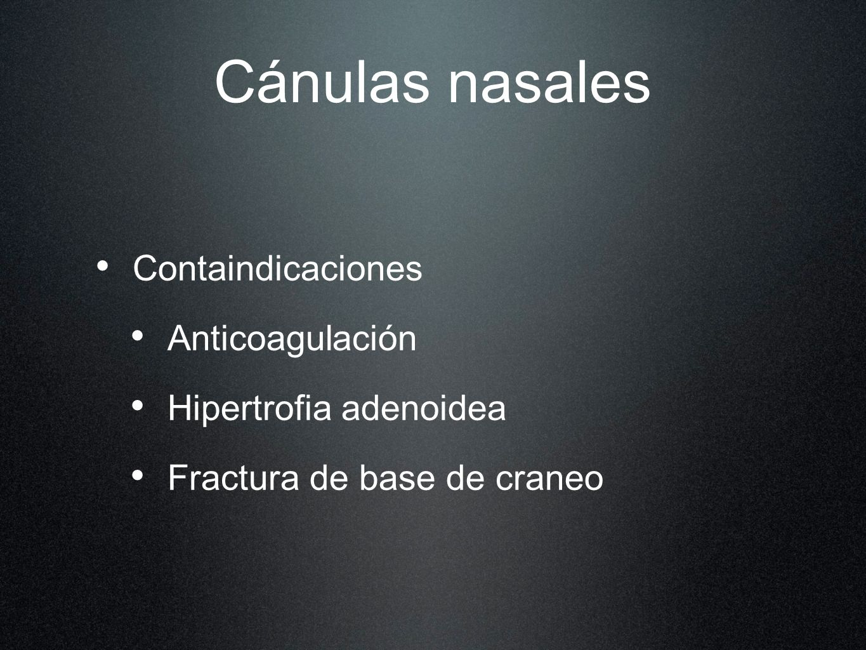 Cánulas nasales Containdicaciones Anticoagulación