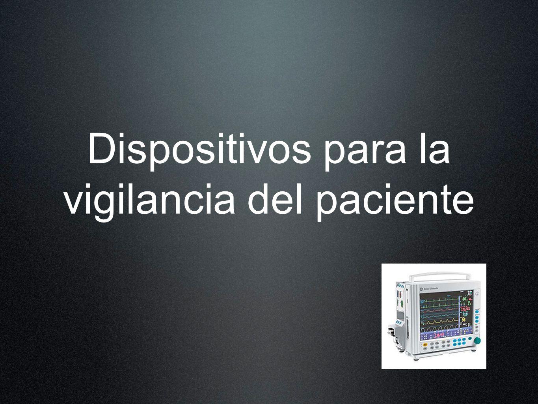 Dispositivos para la vigilancia del paciente