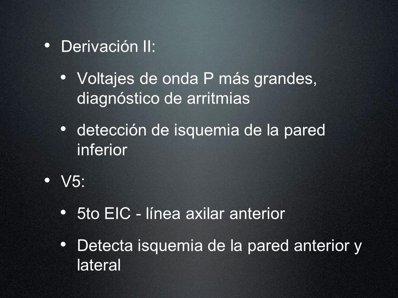 Derivación II: Voltajes de onda P más grandes, diagnóstico de arritmias. detección de isquemia de la pared inferior.