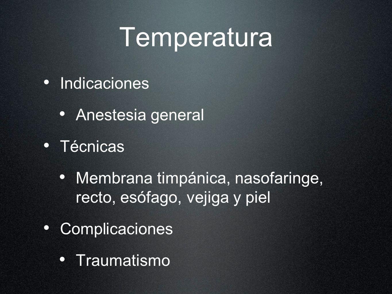 Temperatura Indicaciones Anestesia general Técnicas