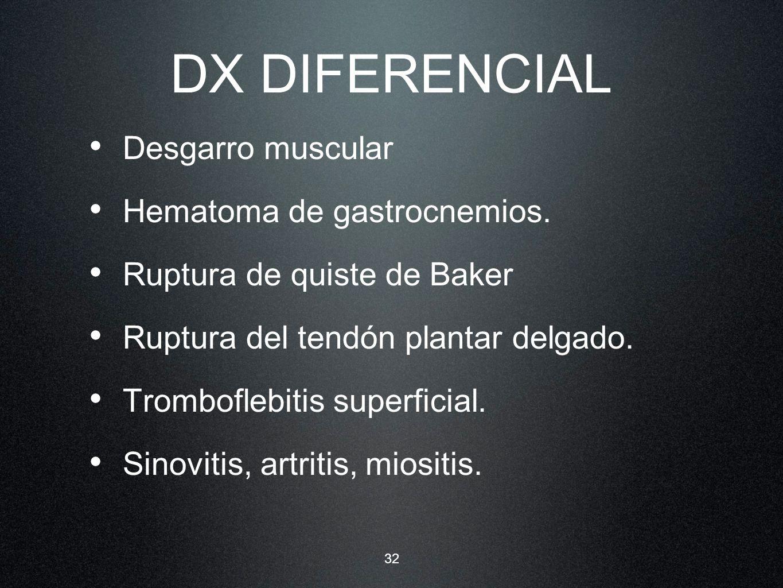 DX DIFERENCIAL Desgarro muscular Hematoma de gastrocnemios.