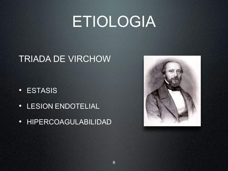 ETIOLOGIA TRIADA DE VIRCHOW ESTASIS LESION ENDOTELIAL