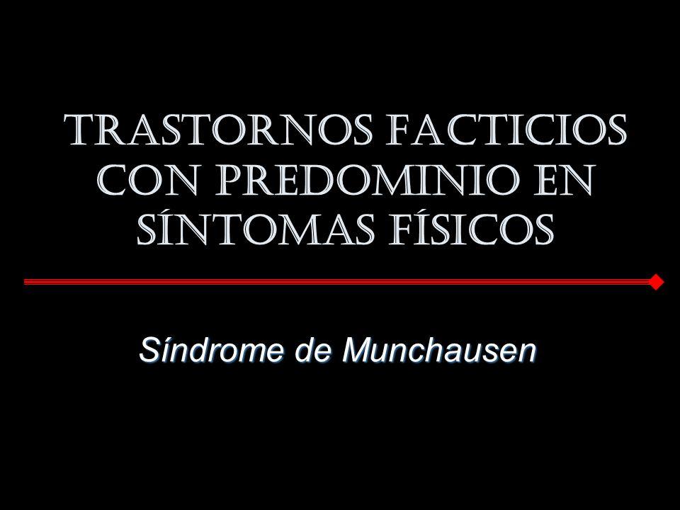 Trastornos Facticios con predominio en síntomas físicos