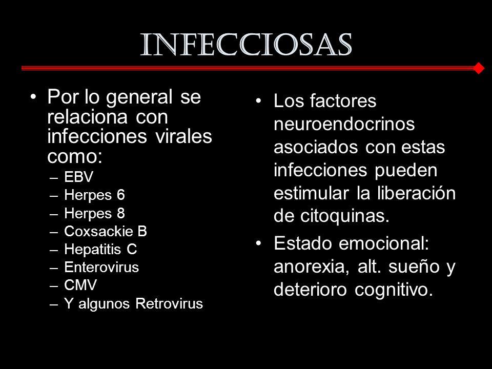 Infecciosas Por lo general se relaciona con infecciones virales como: