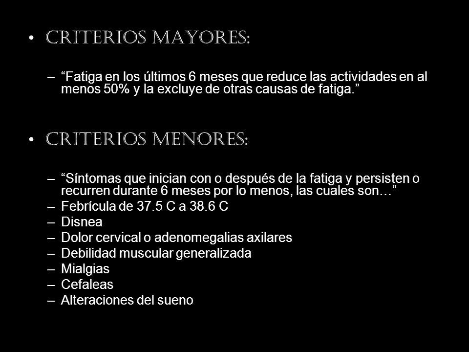 Criterios Mayores: Criterios Menores: