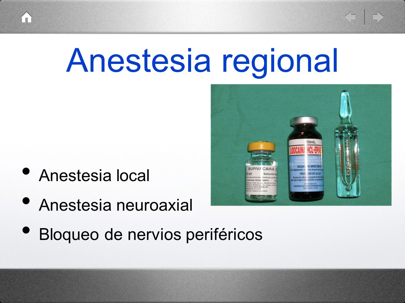 Anestesia regional Anestesia local Anestesia neuroaxial