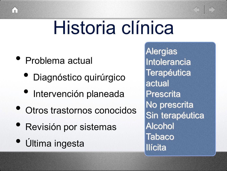 Historia clínica Problema actual Diagnóstico quirúrgico