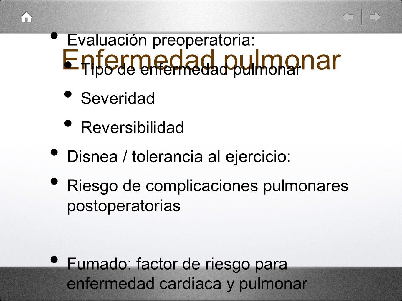 Enfermedad pulmonar Evaluación preoperatoria: