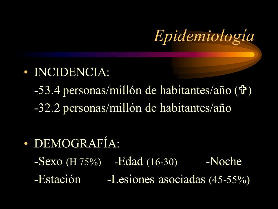 Epidemiología INCIDENCIA: -53.4 personas/millón de habitantes/año ()