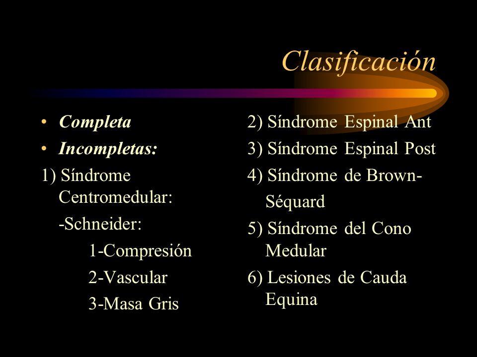Clasificación Completa Incompletas: 1) Síndrome Centromedular: