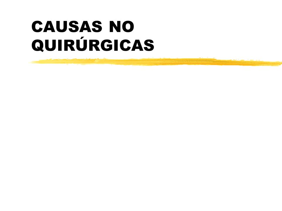 CAUSAS NO QUIRÚRGICAS